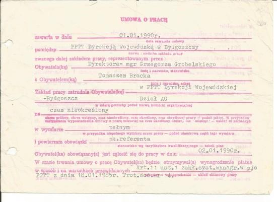 Umowa o pracę na stałe w DW Poczty Polskiej w Bydgoszcz urzędnika państwowego -referenta Tomasz Bracka. Natomiast w 1989 r. był okres próbny i tam też tworzyłem Solidarność pozdrawiam Tomasz Roman Bracka