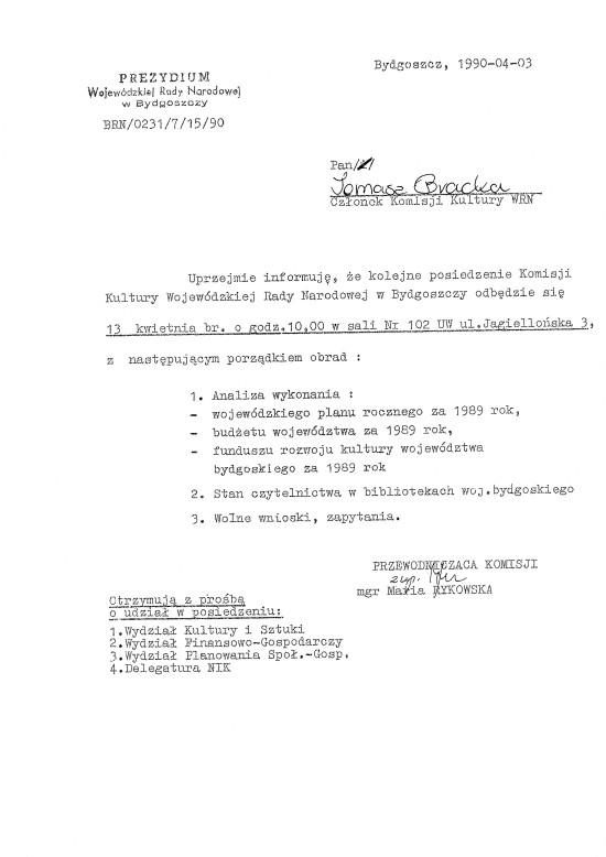 Byłem jedynym z poza Bydgoszczy przedstawicielem opozycji antykomunistycznej w Wojewódzkiej Radzie Narodowej w Bydgoszczy w 1989 r, co świadczyło o mojej bardzo wysokiej pozycji w wojewódzkiej opozycji antykomunistycznej w PRL. To właśnie ja demontowałem w WRN Bydgoszcz z Stefanem Pastuszewskim system komunistyczny PRL w Bydgoszczy i województwie bydgoskim. W Wojewódzkiej Radzie Narodowej w Bydgoszczy w 1989 roku na całe województwo bydgoskie było czterech przedstawicieli opozycji antykomunistycznej w tym gronie byłem i ja Tomasz Roman Bracka, co poświadcza załączony dokument.