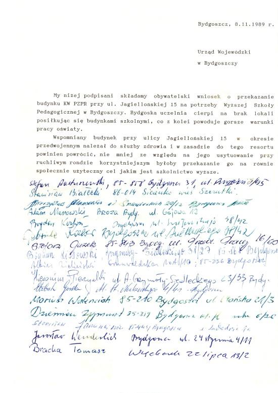Byłem jedynym z poza Bydgoszczy przedstawicielem opozycji antykomunistycznej w Wojewódzkiej Radzie Narodowej w Bydgoszczy w 1989 r, co świadczyło o mojej bardzo wysokiej pozycji w wojewódzkiej opozycji antykomunistycznej w PRL. To właśnie ja demontowałem z Stefanem Pastuszewskim i opozycjonistami bydgoskimi system komunistyczny PRL w Bydgoszczy i województwie bydgoskim ! Potwierdza to nasze pismo z 8 listopada 1998 r. które również podpisałem do Urzędu Wojewódzkiego w Bydgoszczy w sprawie przekazania budynku Komitetu Wojewódzkiego PZPR w Bydgoszczy zrabowanego bydgoskiej oświacie na rzecz szkolnictwa wyższego w Bydgoszczy !!!