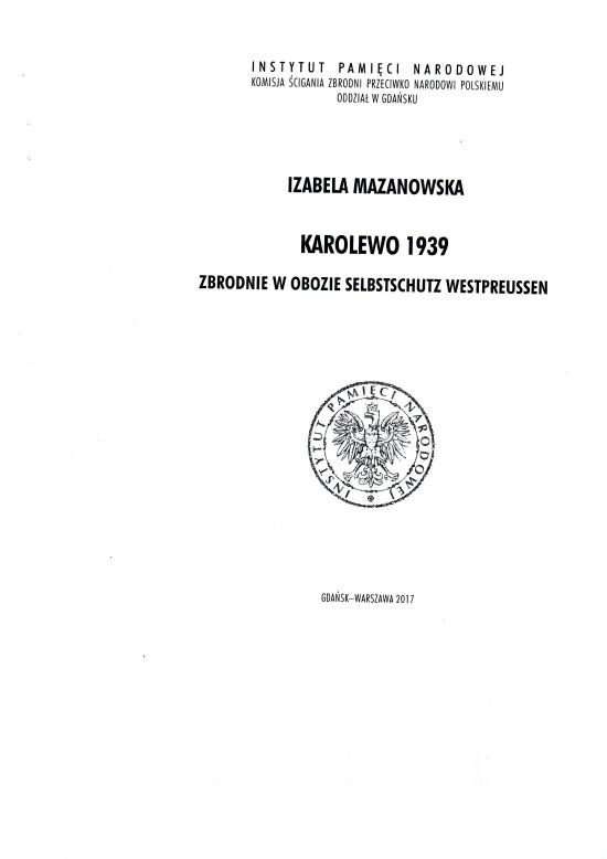 Pomówienia i kłamstwa wobec zmarłych osób Izabeli Maznowskiej i IPN w książce Karolewo 1939 zostały obalone dokumentem zamieszczonym w tej książce !!!