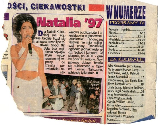 Mój udział w festiwalu sopockim w 1997 r. o czym wspominam w artykule by nie było niedomówień jestem widoczny na zdjęciu przy Natalii Kukulskiej pozdrawiam Tomasz Roman Bracka