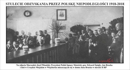 Marszałek Polski Józef Piłsudski w domu Jan Bracka - 100 lat Niepodległej !!! Tomasz Roman Bracka