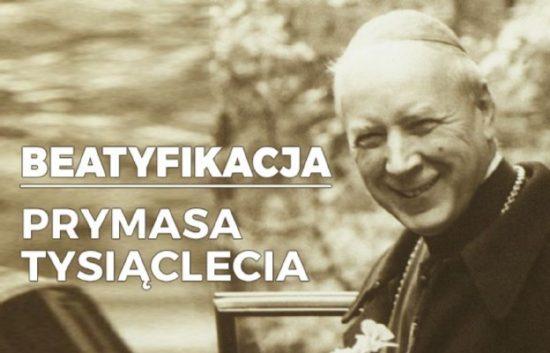 Obrońca godności człowieka, oddany całkowicie Bogu i Maryi, Książę Kościoła i mąż stanu, który przeprowadził Polskę przez czerwone morze komunizmu – kard. Stefan Wyszyński zostanie wyniesiony na ołtarze.