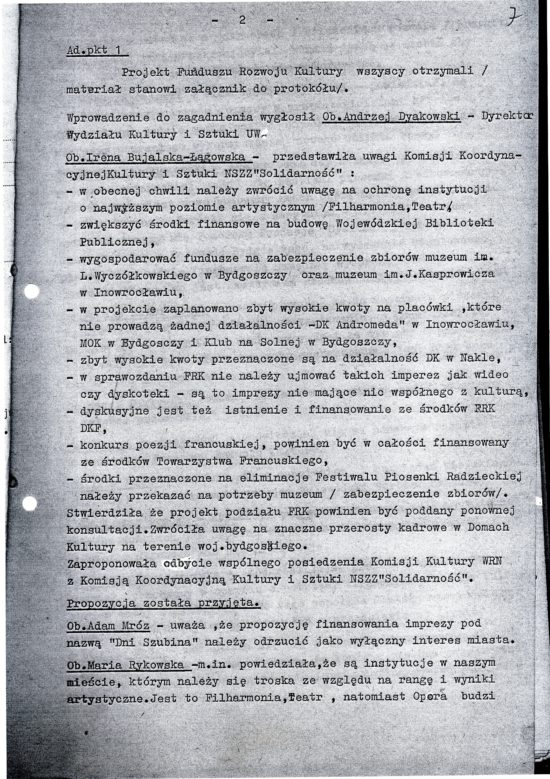 Byłem jedynym z poza Bydgoszczy przedstawicielem opozycji antykomunistycznej w Wojewódzkiej Radzie Narodowej w Bydgoszczy w 1989 r, co świadczyło o mojej bardzo wysokiej pozycji w wojewódzkiej opozycji antykomunistycznej w PRL.W załączeniu Protokół Nr 12/90 z Posiedzenia Komisji Kultury Wojewódzkiej Rady Narodowej w Bydgoszczy, której byłem członkiem i w którym to posiedzeniu uczestniczyłem i głosowałem - Tomasz Roman Bracka