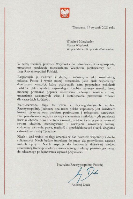 Prezydent Polski Pan Andrzej Duda przesłał flagę Polski oraz list gratulacyjny do władz i mieszkańców miasta i gminy Więcbork z okazji przypadającej dziś 100 rocznicy odzyskania przez prezydenckie miasto Więcbork niepodległości, co miało miejsce 23 stycznia 1920 r. do władz i mieszkańców gminy Więcbork