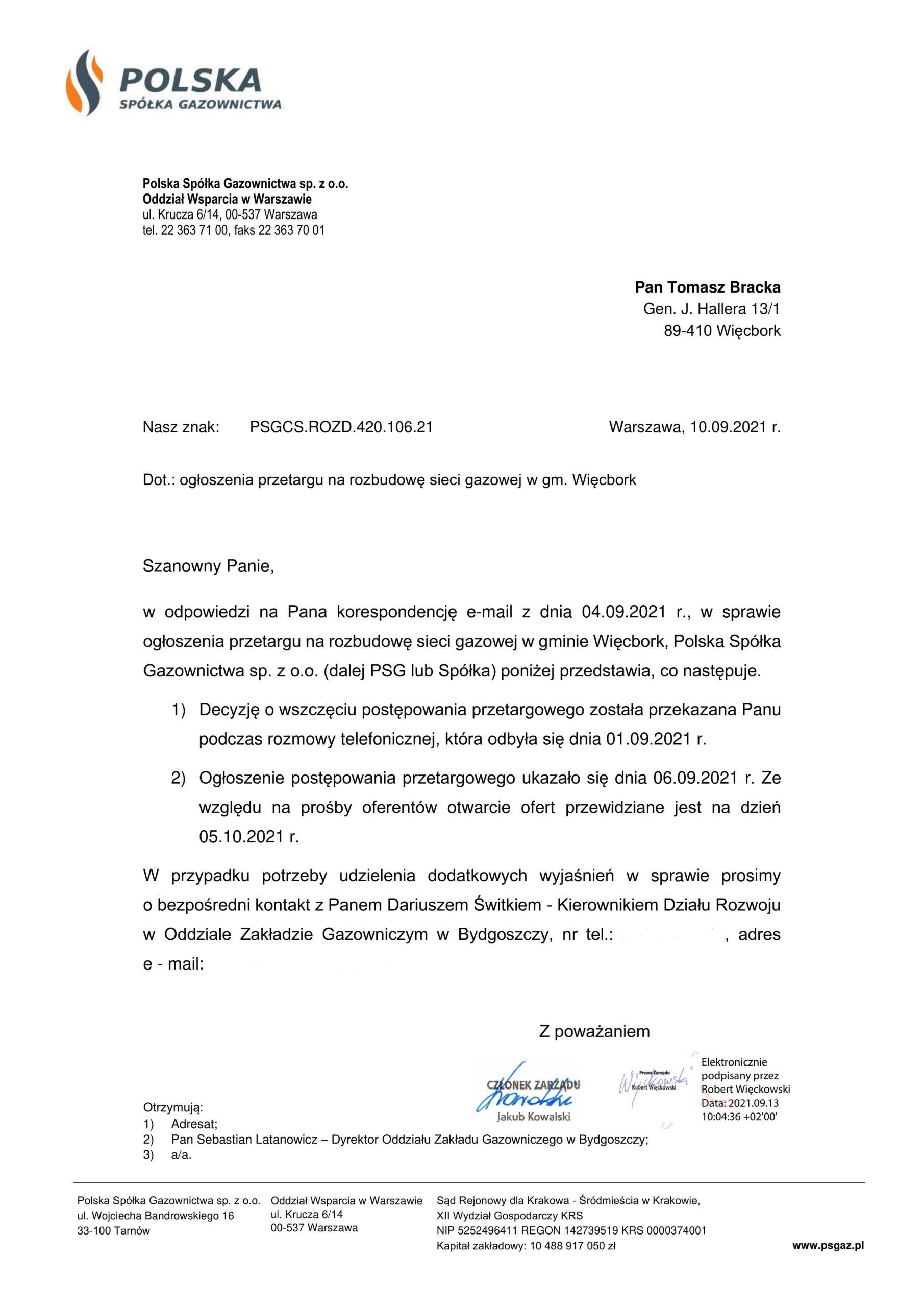 Wywalczona przeze mnie gazyfikacja ziemna na18 kilometrach ulic Więcborka zbudową stacji redystrybucji gazu ziemnego wWięcborku przy ul.Wyzwolenia od6 września do5 października 2021 r. naprzetargu wPolskiej Spółce Gazownictwa,co potwierdza mi wzałączonym piśmie Zarząd PSG Warszawie