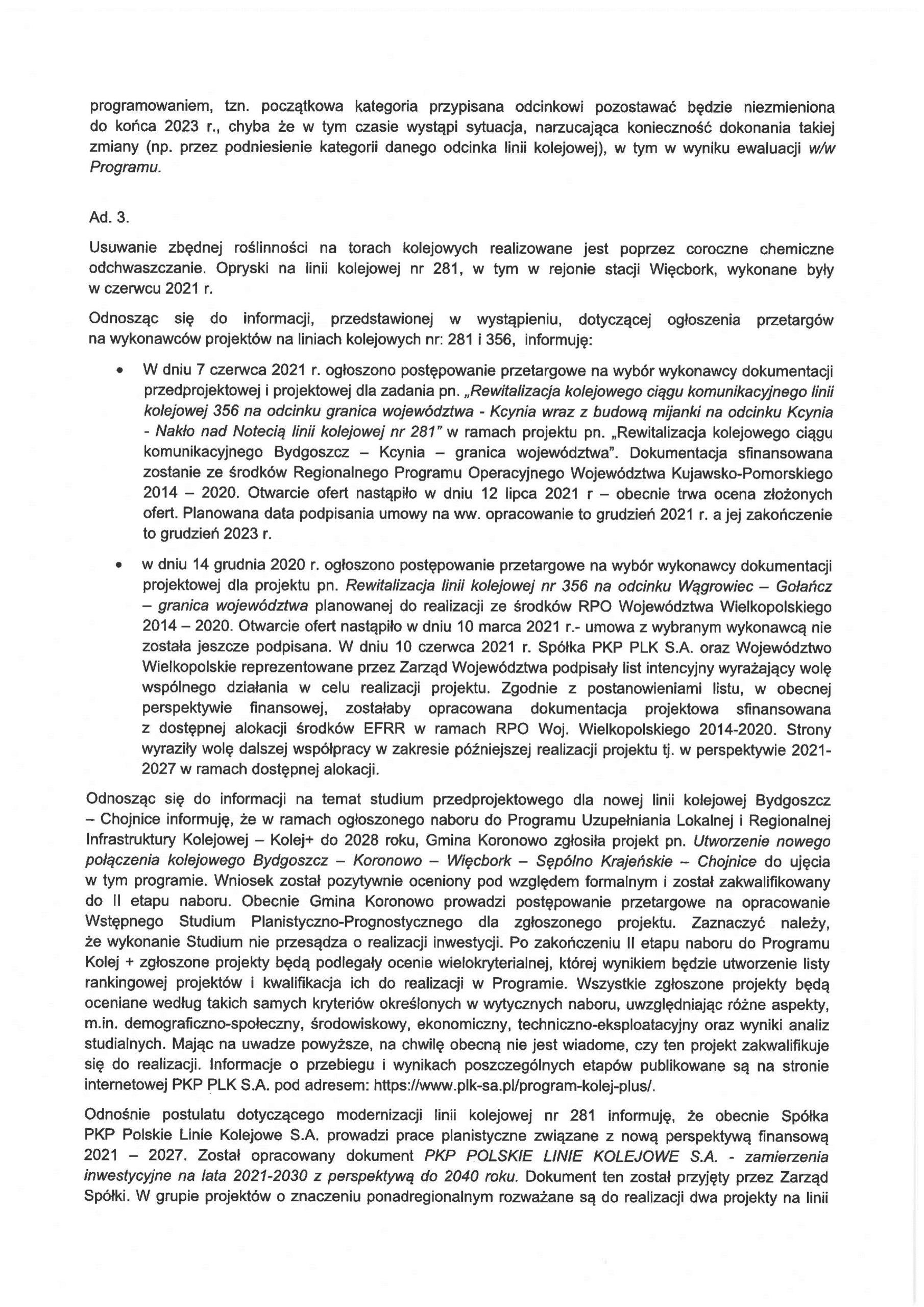 Z ogromną satysfakcją oznajmiam zazałączonym pismem, żedziś Minister Infrastruktury potwierdził mi po20 latach mojejwalki ouratowanie linii kolejowej 281 jej remont od2022 roku nacałym odcinku: Oleśnica - Gniezno - Kcynia - Więcbork - Chojnice