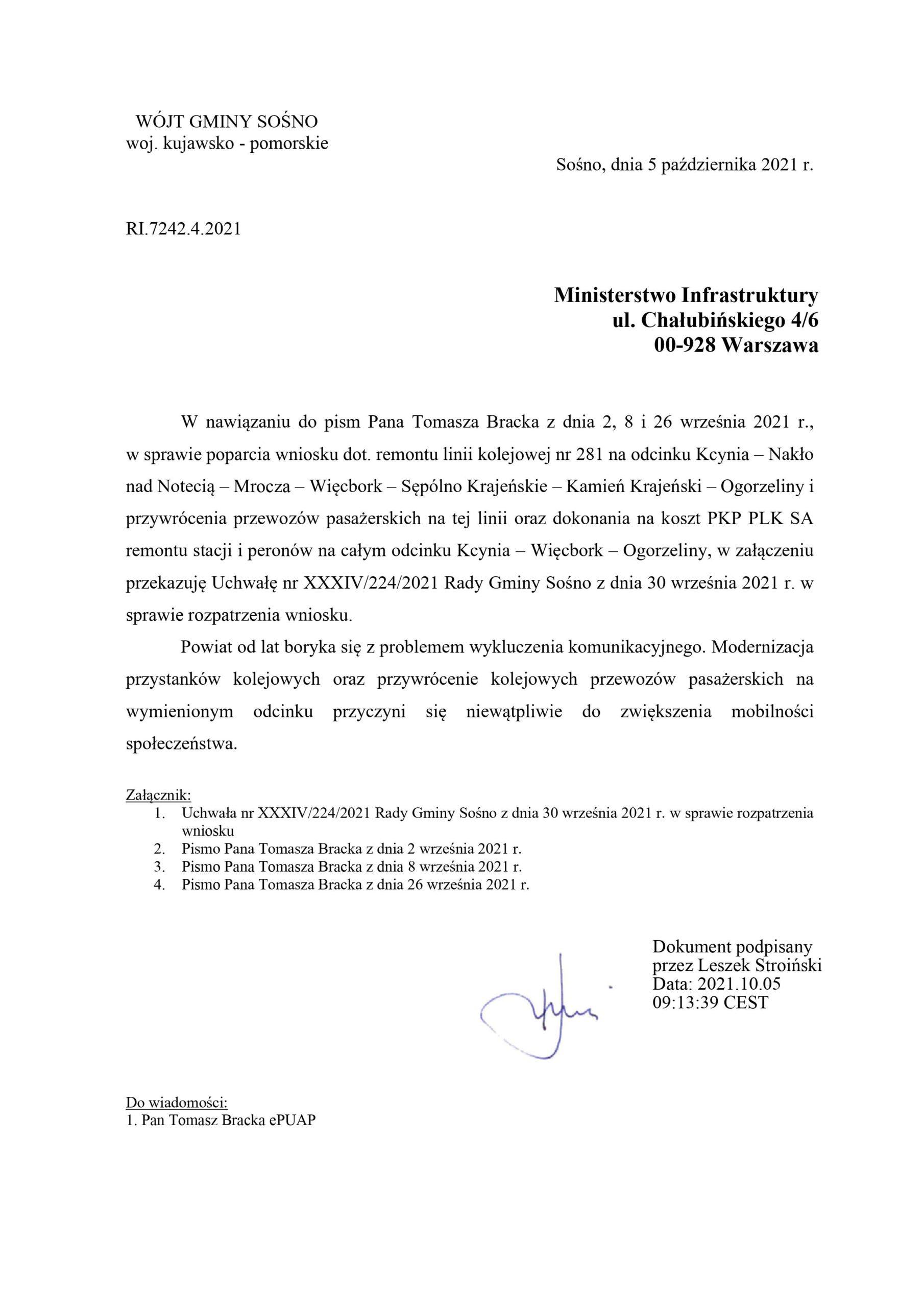 Wójt Gminy Sośno iRada Gminy Sośno poparli mójwniosek Tomasza Romana Bracka wsprawie remontu imodernizacji wszystkich stacji iprzystanków kolejowych naLK nr281 odKcyni rzez Nakło n/Not. - Więcbork doOgorzelin iwystąpili doMinisterstwa Infrastruktury RP iZarządu PKP PLK SA oniezwłoczne uruchomienie imodernizację wszystkich przystanków pasażerskich PKP istacji dla przewozów pasażerskich nalinii kolejowej nr281 ijej pilną rewitalizację naodcinku Kcynia – Nakło n/Not – Mrocza – Więcbork – Sępólno Kr. – Kamień Kr. – Ogorzeliny